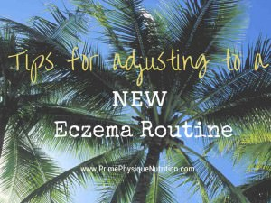 Tips for Adjusting to your New Eczema Routine