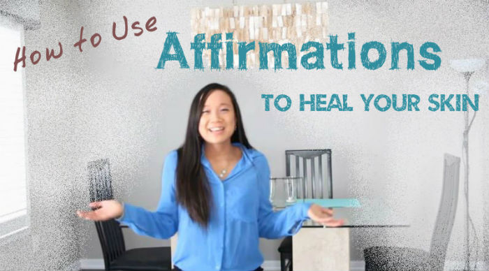 How to Use Affirmations to Heal Your Skin