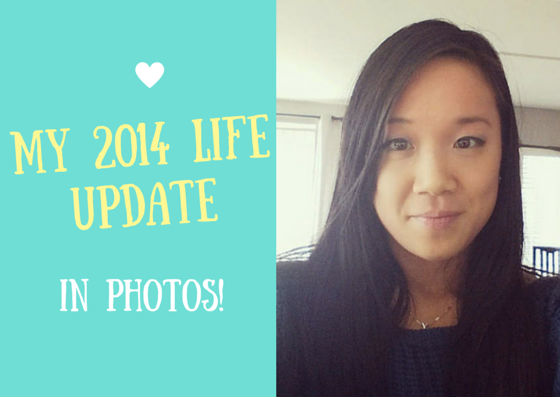 My 2014 Life Update in Photos