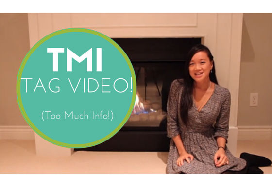 My Very First TMI (Too Much Info) Video & Post – Ever!