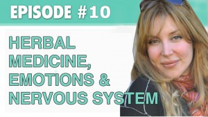 Herbal Medicine, Emotions & Your Nervous System – The Eczema Podcast (Season 1, Episode 10)