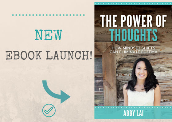 The Secret Power of Using Your Thoughts to Boost Your Confidence & Defeat Eczema (revealed in my new eBook)