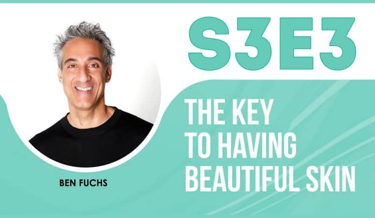 The Key to Having Beautiful Skin – The Eczema Podcast S3E3