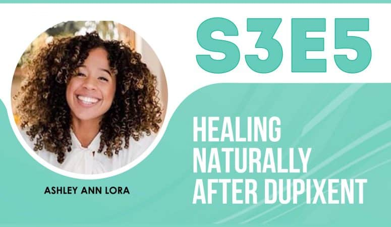 Healing Naturally After Using Dupixent Medication (Ashley's Story) – The Eczema Podcast [S3E5]