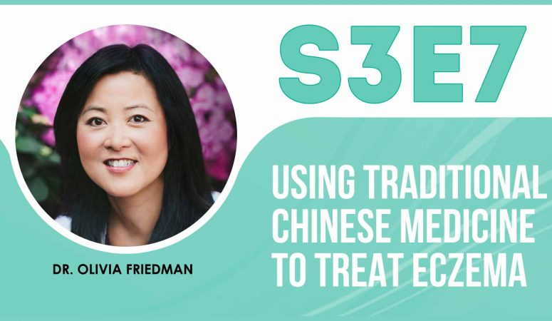 Using Traditional Chinese Medicine to Treat Eczema – The Eczema Podcast (S2E7)