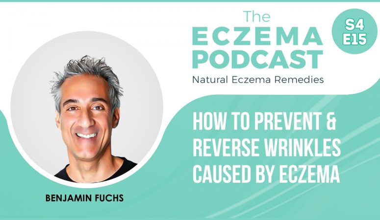 Best strategies to prevent and reverse wrinkles caused by eczema – Part 1 & 2 (S4E15 & 16)