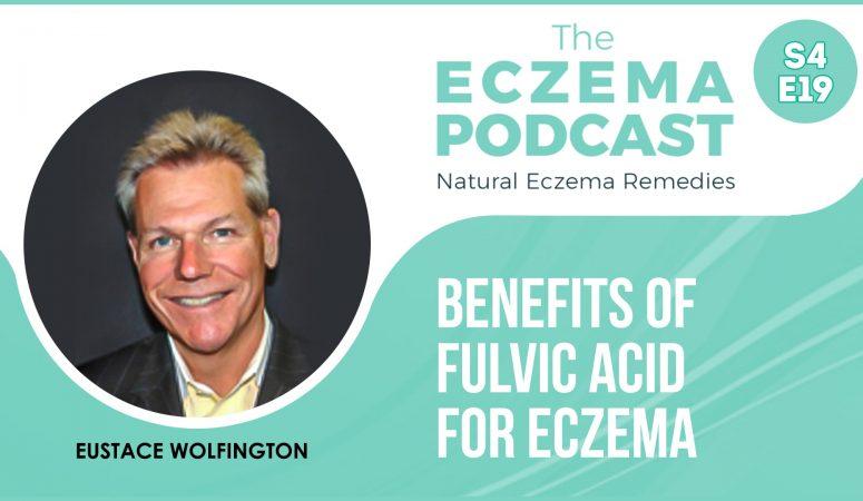 How can Fulvic Acid help eczema, TSW & hyperpigmentation? – The Eczema Podcast (S4E20)