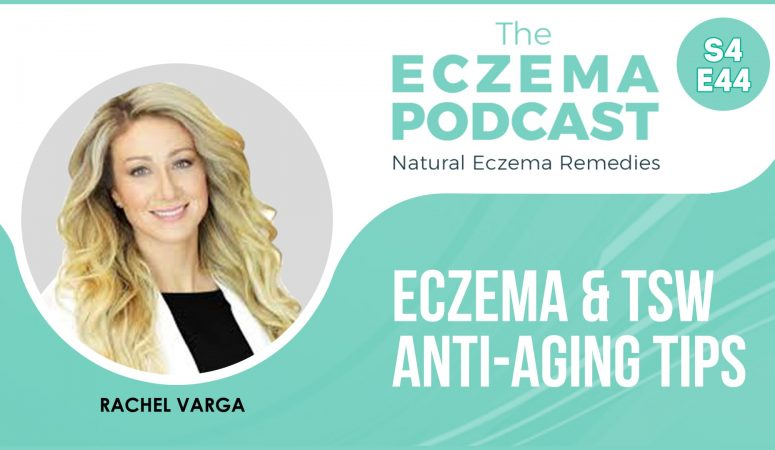 Eczema anti-aging tips: are botox, fillers, hydrafacials, peels & lasers helpful? – (S4E44 & 45)