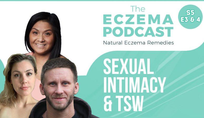 Sex, genital eczema & sexual intimacy – Part 1 & 2 – S5E3&40
